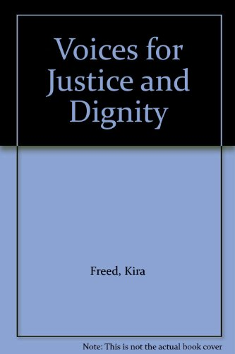 Voices for Justice and Dignity: Freed, Kira, Silverberg,