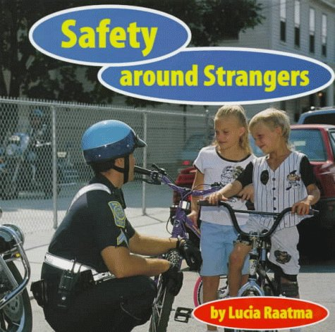 Safety Around Strangers (Safety First!): Raatma, Lucia