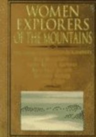 9780736803113: Women Explorers of the Mountains: Nina Mazuchelli, Fanny Bullock Workman, Mary Vaux Walcott, Gertrude Benham, Junko Tabei (Short Biographies)