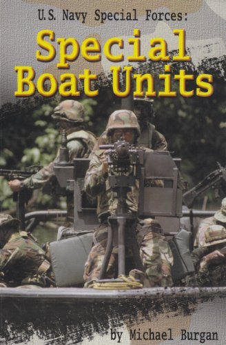 U.S. Navy Special Forces: Special Boat Units (Warfare and Weapons): Burgan, Michael