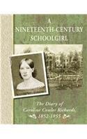A Nineteenth-Century Schoolgirl: The Diary of Caroline: Richards, Caroline C.,
