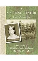 A Nineteenth-Century Schoolgirl: The Diary of Caroline Cowles Richards, 1852-1855 (Diaries, Letters...