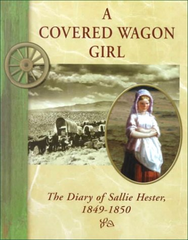 A Covered Wagon Girl: The Diary of: Hester, Sallie, Hodgson,