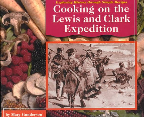 9780736803540: Cooking on the Lewis and Clark Expedition (Exploring History Through Simple Recipes)