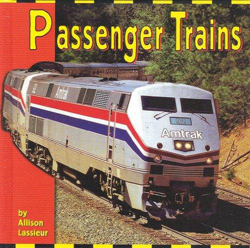 Passenger Trains (The Transportation Library): Lassieur, Allison