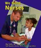 We Need Nurses (Helpers in Our Community) (0736803939) by Lola M. Schaefer