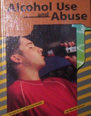 9780736804158: Alcohol Use and Abuse (Perspectives on Physical Health)