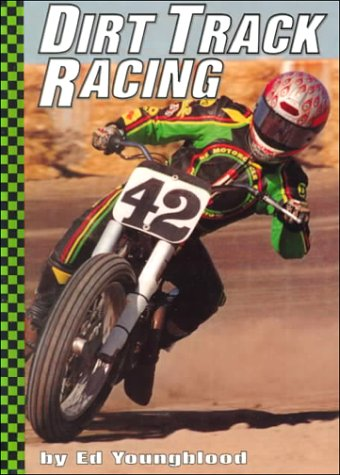 Dirt Track Racing (Motorcycles): Youngblood, Ed