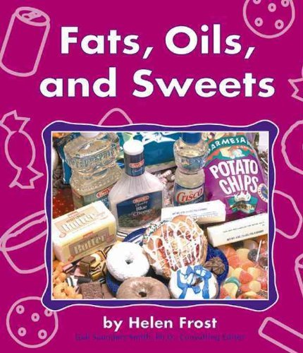 9780736805360: Fats, Oils, and Sweets (The Food Guide Pyramid)