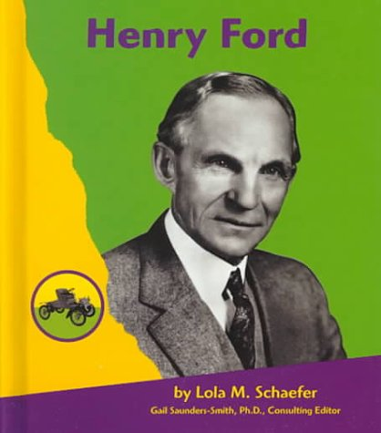 Henry Ford (Famous People in Transportation): Schaefer, Lola M.