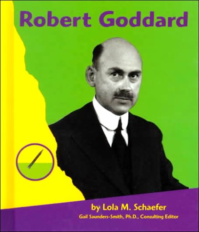 Robert Goddard (Famous People in Transportation): Schaefer, Lola M.