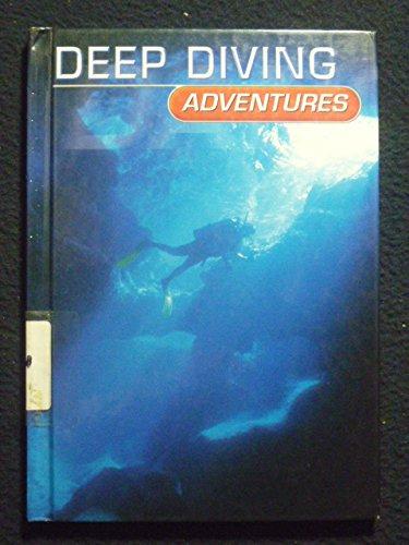 9780736805735: Deep Diving Adventures (Dangerous Adventures)
