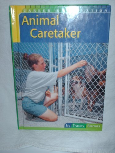 9780736805902: Animal Caretaker (Career Exploration)