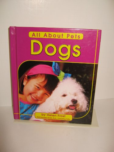 9780736806565: Dogs (All about Pets)
