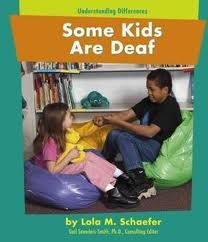 Some Kids Are Deaf (Understanding Differences) (0736806652) by Lola M. Schaefer