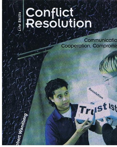 9780736806954: Conflict Resolution: Communication, Cooperation, Compromise (Life Skills: Contemporary Issues)