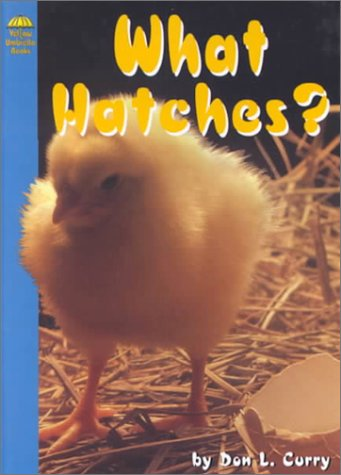 What Hatches? (Science): Don L. Curry