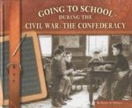 9780736808026: Going to School During the Civil War: The Confederacy (Going to School in History)