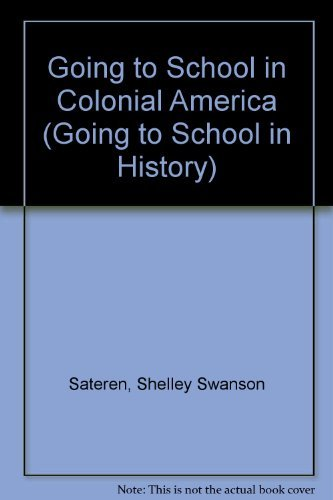 9780736808033: Going to School in Colonial America (Going to School in History)