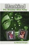 9780736809191: Mankind: Pro Wrestler Mick Foley (Pro Wrestlers)