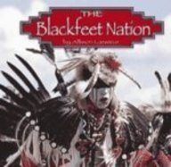The Blackfeet Nation (Native Peoples)