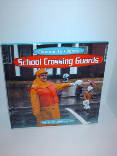 9780736809597: School Crossing Guards (Community Helpers)