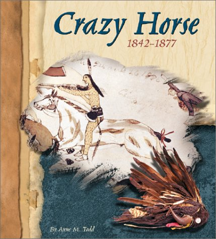 Crazy Horse, 1842-1877 (American Indian Biographies): Todd, Anne M.