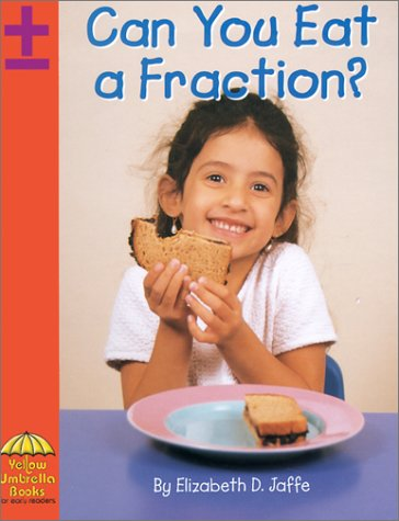 Can You Eat a Fraction? (Math): Jaffe , Elizabeth