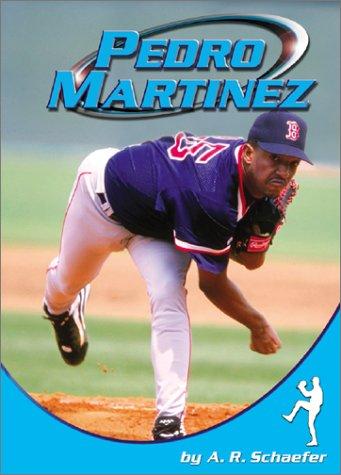 Pedro Martinez (Sports Heroes): A. R. Schaefer