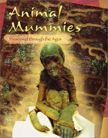 9780736813051: Animal Mummies: Preserved Through the Ages