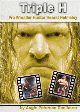 Triple H: Pro Wrestler Hunter Hearst Helmsley (Pro Wrestlers): Angie Peterson Kaelberer