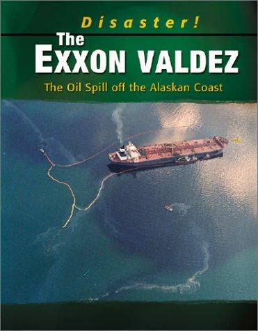 the exxon vadez incident brief overview essay