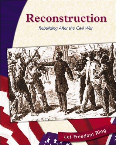 9780736813419: Reconstruction: Rebuilding After the Civil War