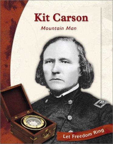 Kit Carson: Mountain Man (Exploring the West: Boraas, Tracey