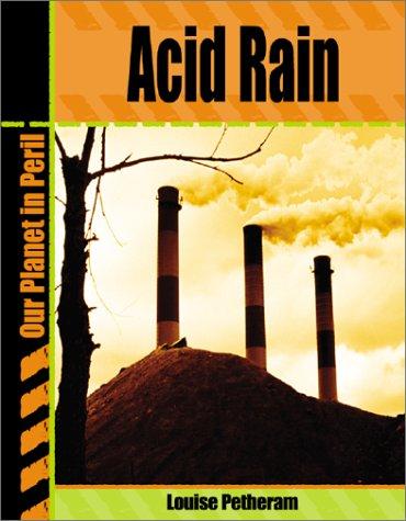 9780736813600: Acid Rain (Our Planet in Peril)