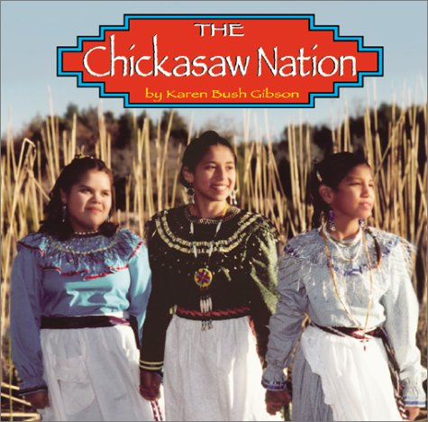 9780736813655: The Chickasaw Nation (Native Peoples)
