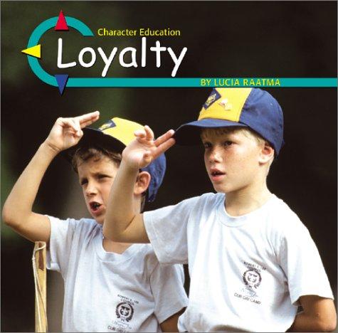 9780736813907: Loyalty (Character Education)