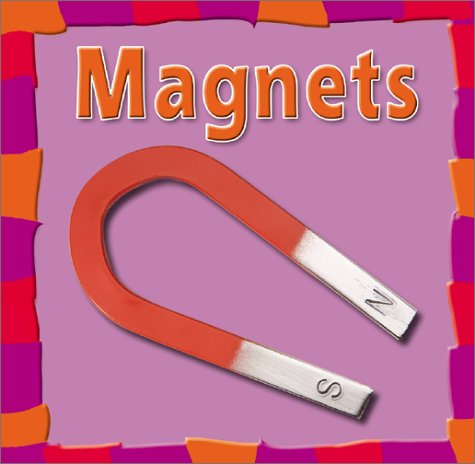9780736814065: Magnets (Our Physical World)
