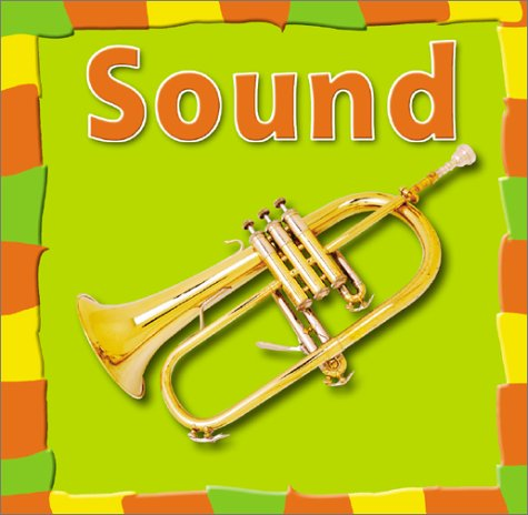 Sound (Our Physical World): Rebecca Olien
