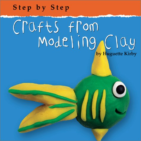 9780736814775: Crafts from Modeling Clay (Step by Step (Bridgestone))
