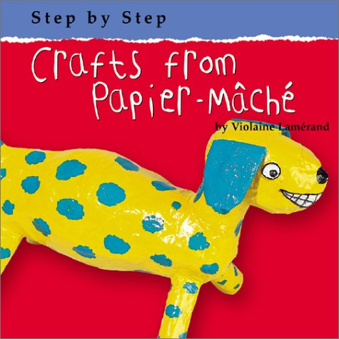 9780736814782: Crafts from Papier-Mache (Step By Step)