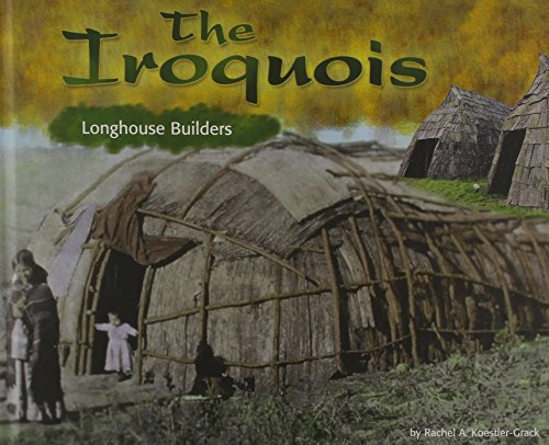 9780736815369: The Iroquois: Longhouse Builders (America's First Peoples)