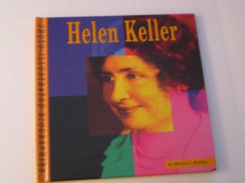 9780736816052: Helen Keller: A Photo-Illustrated Biography (Photo-Illustrated Biographies)
