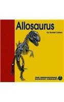 Allosaurus (Discovering Dinosaurs): Cohen, Daniel