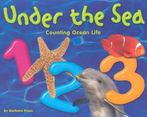 9780736816779: Under the Sea 1, 2, 3: Counting Ocean Life