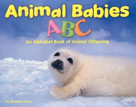 9780736816809: Animal Babies ABC: An Alphabet Book of Animal Offspring (Alphabet Books)