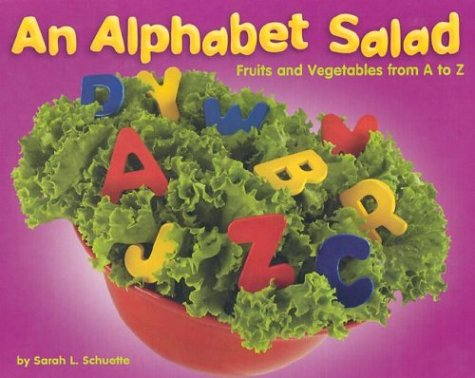 9780736816830: Alphabet Salad: Fruits and Vegetables from A to Z (Alphabet Books)