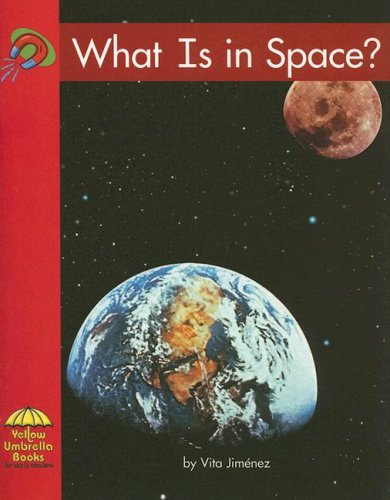 What Is in Space? (Yellow Umbrella Science): Vita Jimenez