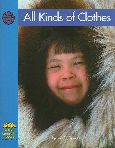 9780736817226: All Kinds of Clothes (Yellow Umbrella Books: Social Studies - Level B)