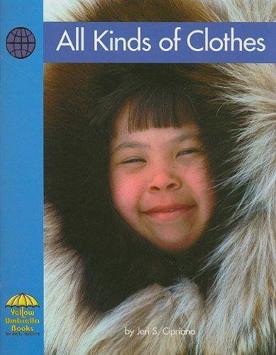 9780736817226: All Kinds of Clothes (Yellow Umbrella Books: Social Studies - Level B)